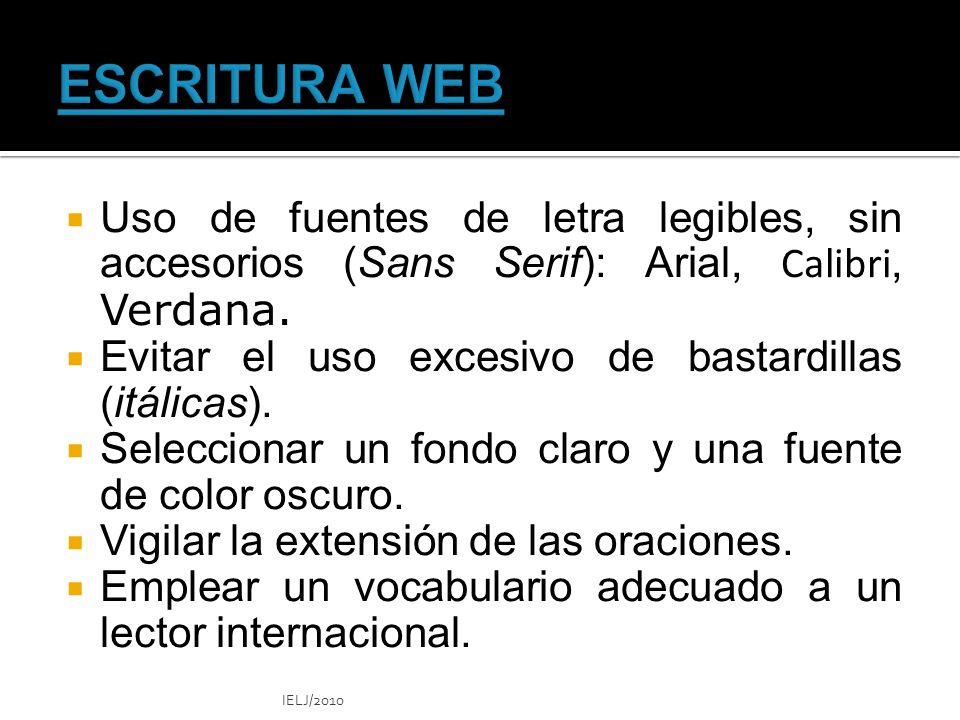 ESCRITURA WEB Uso de fuentes de letra legibles, sin accesorios (Sans Serif): Arial, Calibri, Verdana.