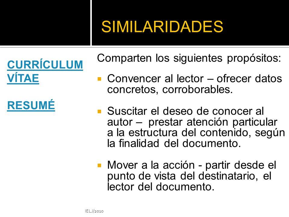 SIMILARIDADES Comparten los siguientes propósitos: CURRĺCULUM VĺTAE
