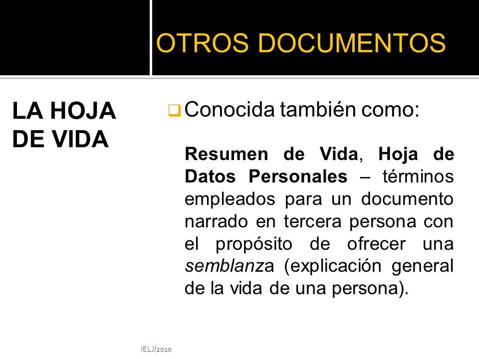 OTROS DOCUMENTOS LA HOJA DE VIDA Conocida también como: