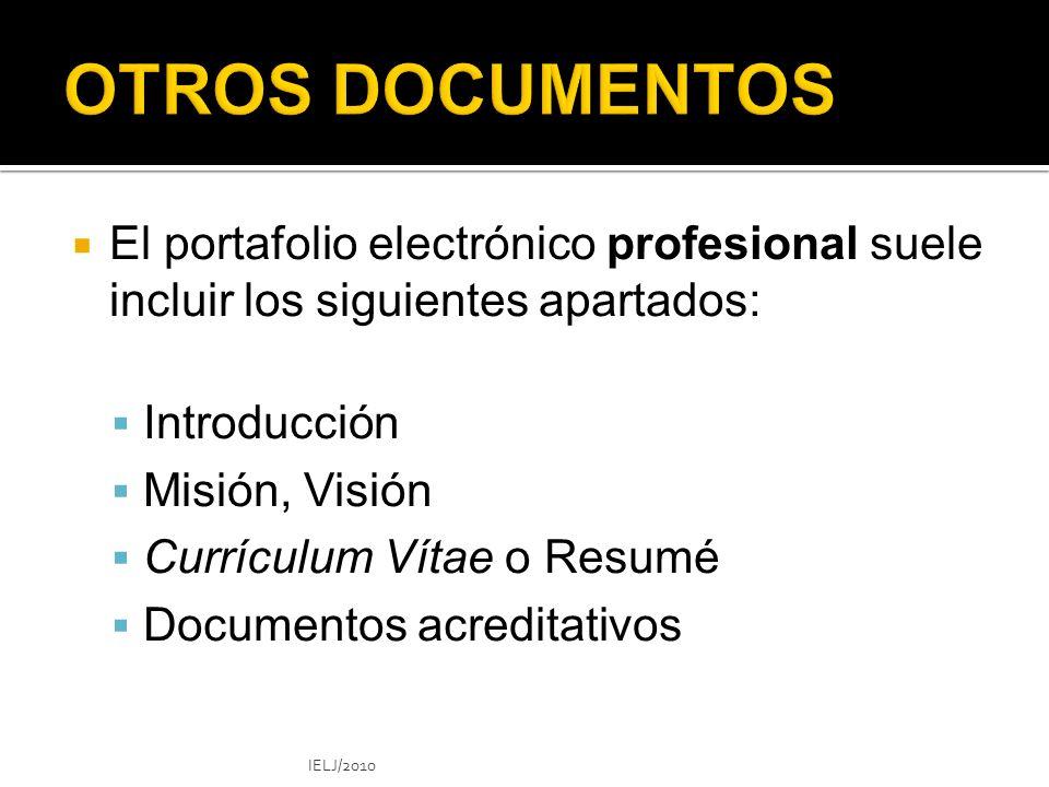 OTROS DOCUMENTOS El portafolio electrónico profesional suele incluir los siguientes apartados: Introducción.