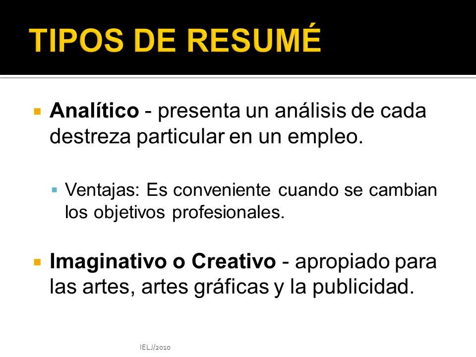 TIPOS DE RESUMÉ Analítico - presenta un análisis de cada destreza particular en un empleo.