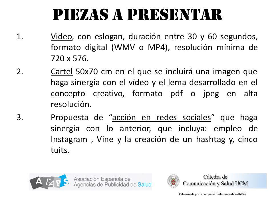 pIEZAS A PRESENTAR Video, con eslogan, duración entre 30 y 60 segundos, formato digital (WMV o MP4), resolución mínima de 720 x 576.