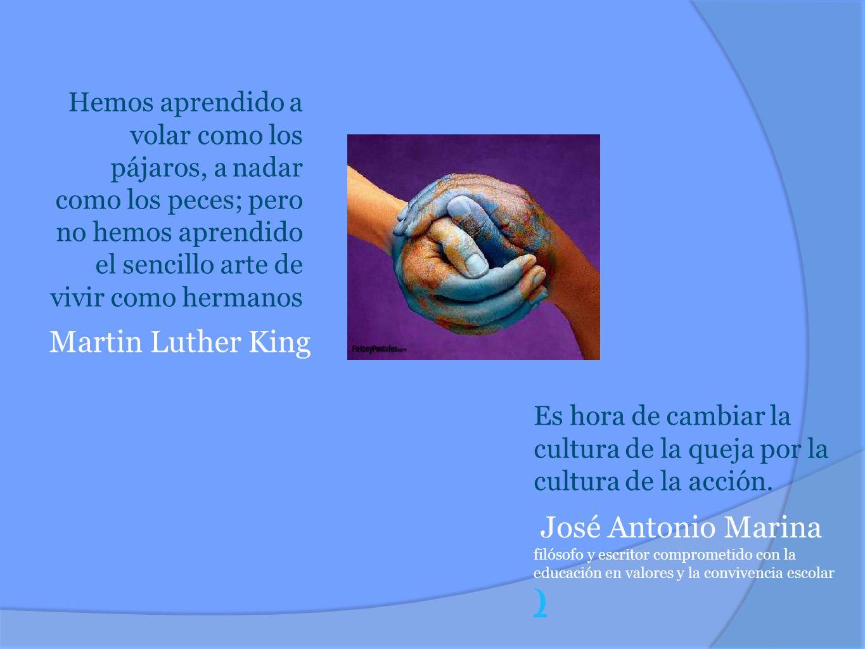 Martin Luther King José Antonio Marina )