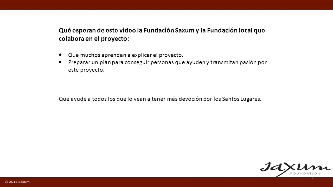 Qué esperan de este video la Fundación Saxum y la Fundación local que colabora en el proyecto: