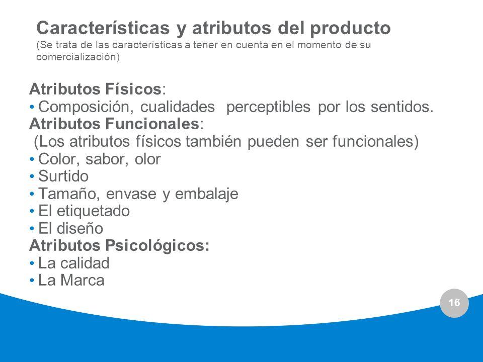 Características y atributos del producto (Se trata de las características a tener en cuenta en el momento de su comercialización)