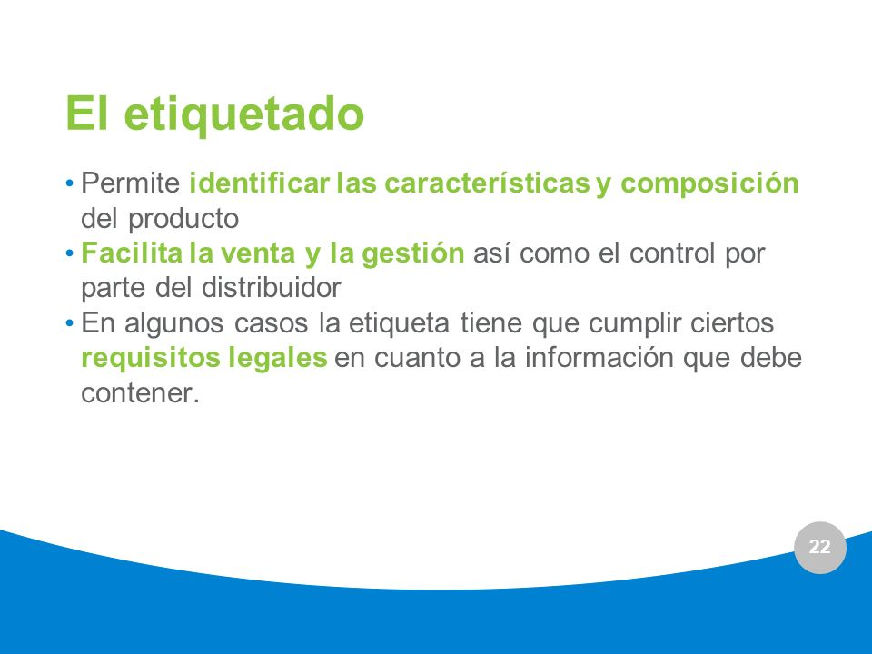 El etiquetado Permite identificar las características y composición del producto.