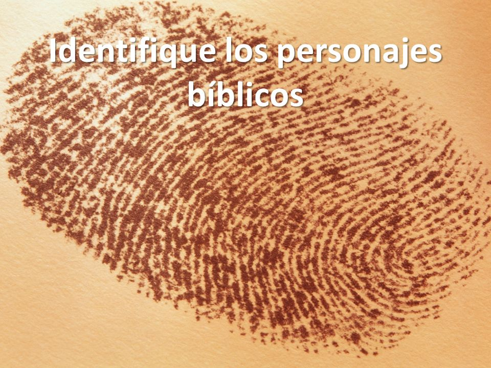 Identifique los personajes bíblicos