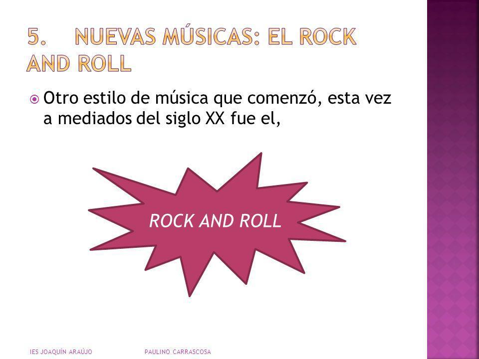 5. NUEVAS MÚSICAS: EL ROCK AND ROLL