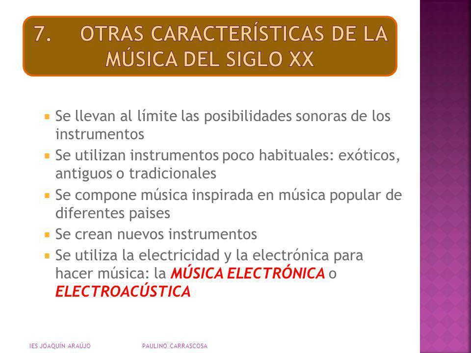 7. OTRAS CARACTERÍSTICAS DE LA MÚSICA DEL SIGLO XX