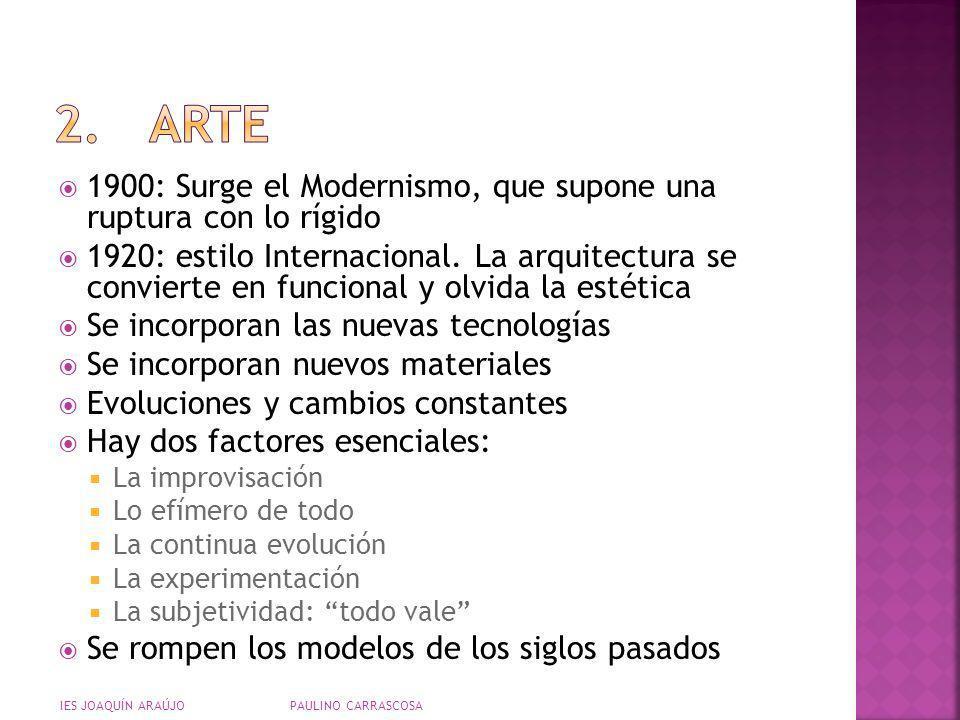 2. ARTE 1900: Surge el Modernismo, que supone una ruptura con lo rígido.