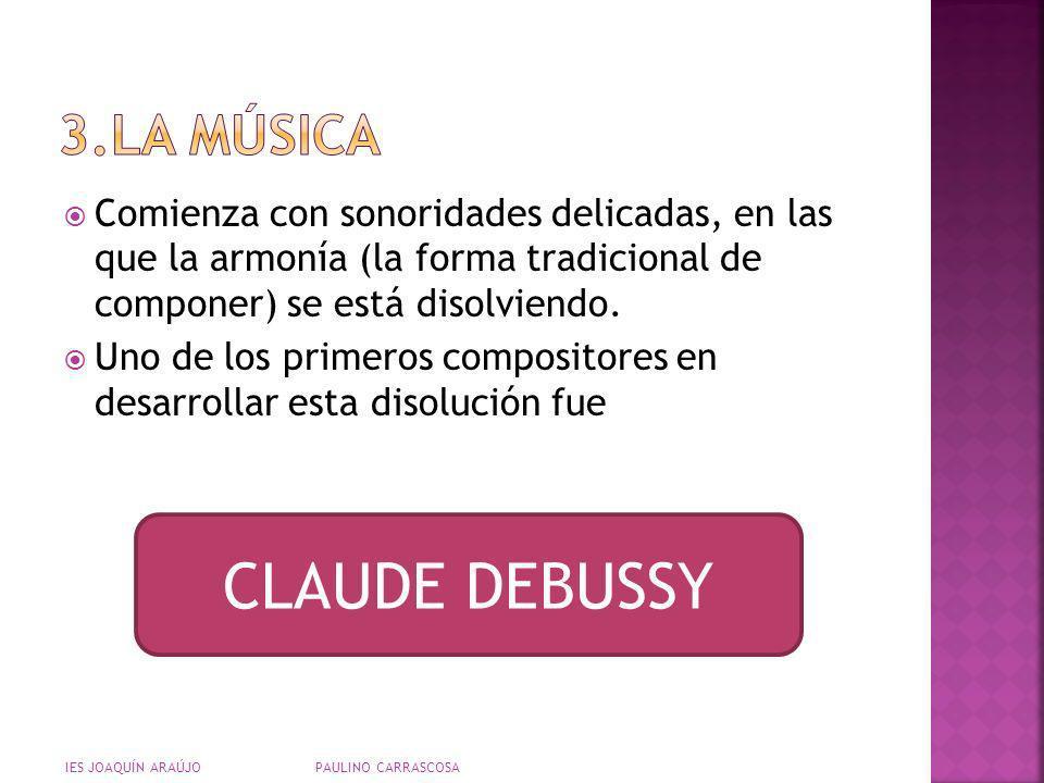 CLAUDE DEBUSSY 3.LA MÚSICA