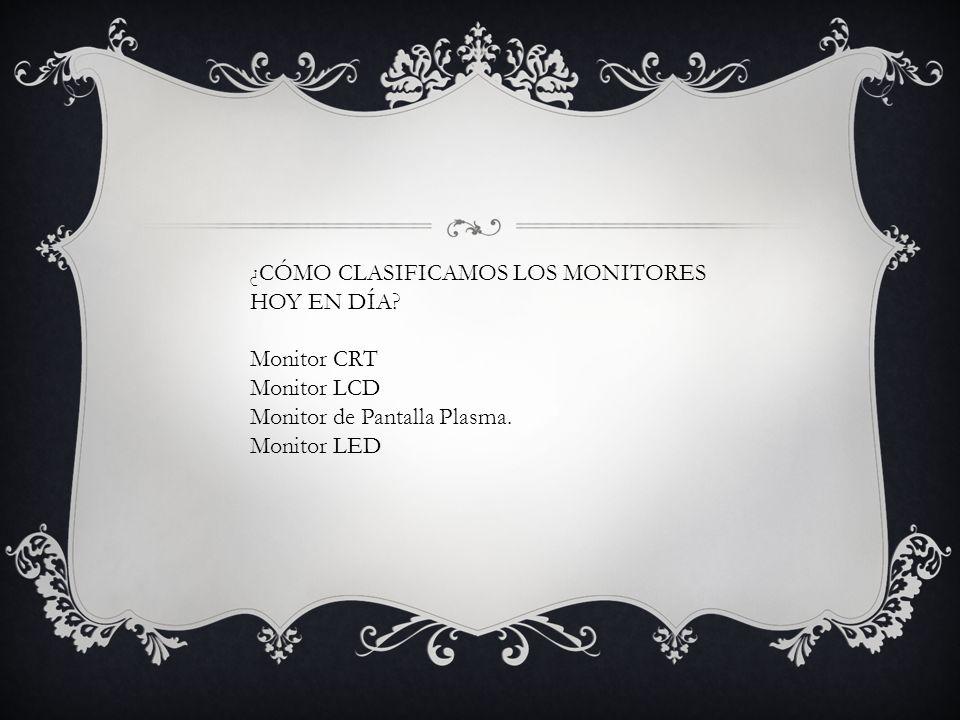 ¿CÓMO CLASIFICAMOS LOS MONITORES HOY EN DÍA