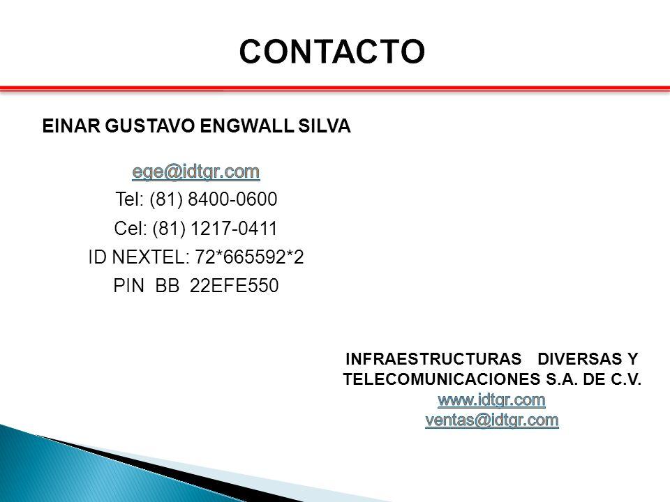 CONTACTO EINAR GUSTAVO ENGWALL SILVA ege@idtgr.com Tel: (81) 8400-0600