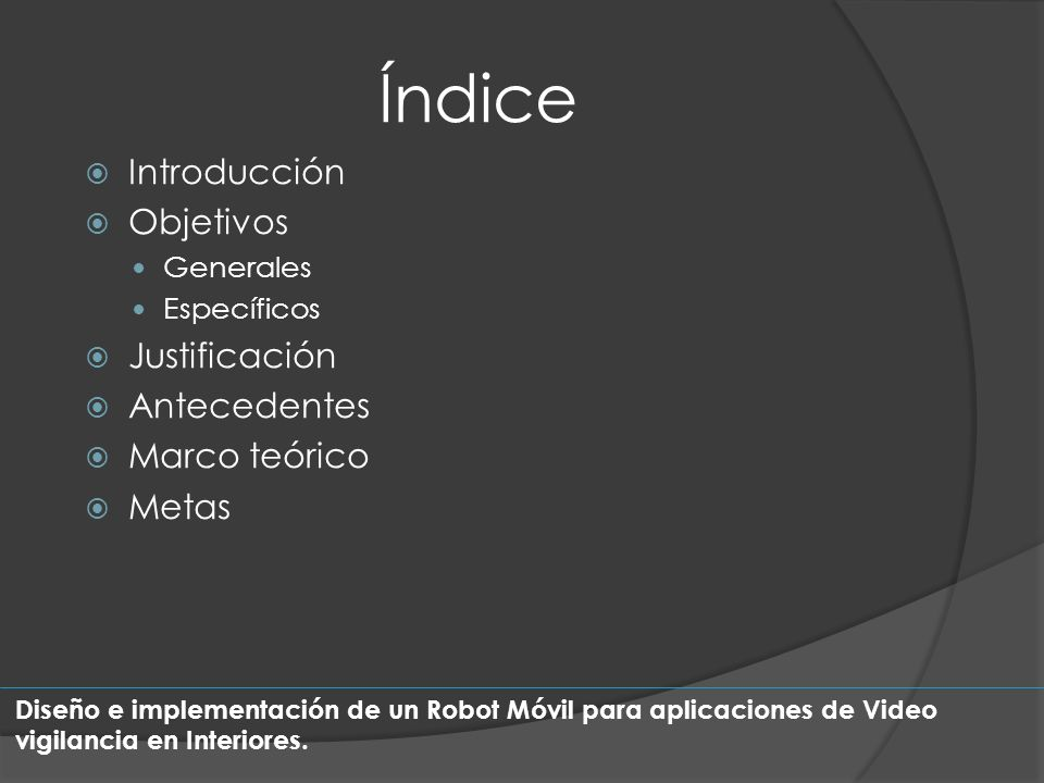 Índice Introducción Objetivos Justificación Antecedentes Marco teórico