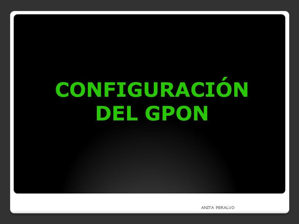 CONFIGURACIÓN DEL GPON