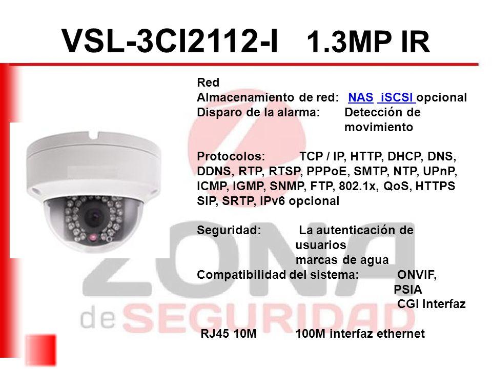 VSL-3CI2112-I 1.3MP IR Red Almacenamiento de red: NAS iSCSI opcional