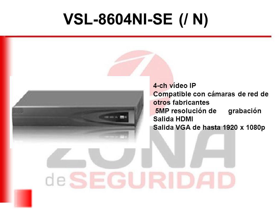 VSL-8604NI-SE (/ N) 4-ch vídeo IP Compatible con cámaras de red de otros fabricantes. 5MP resolución de grabación Salida HDMI.