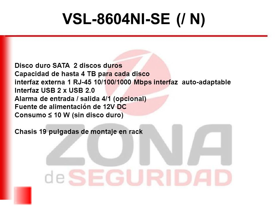 VSL-8604NI-SE (/ N) Disco duro SATA 2 discos duros