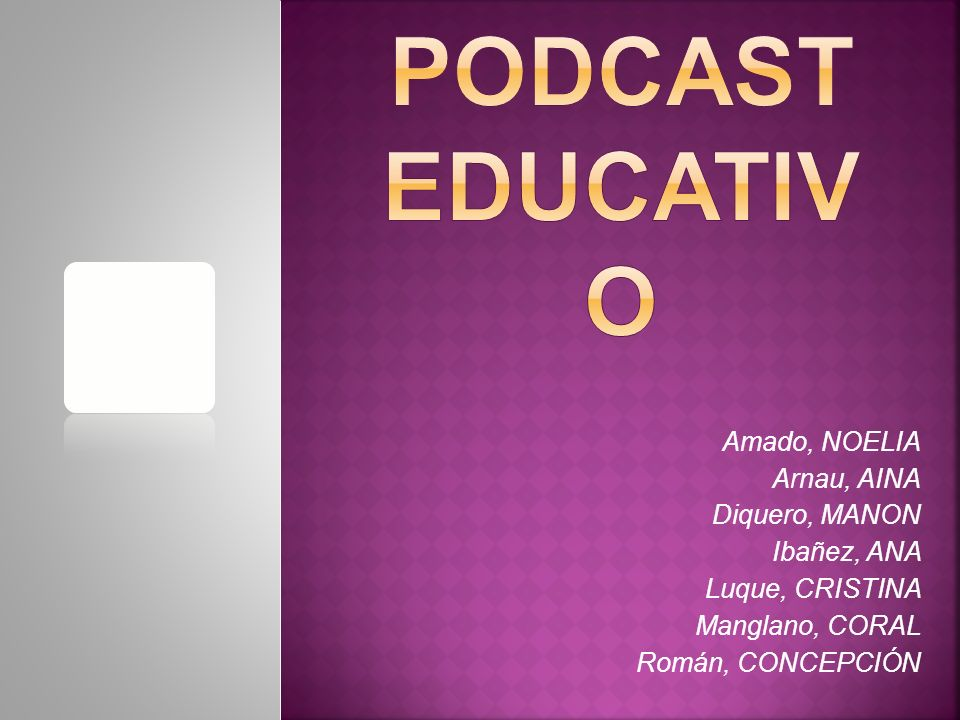 EL PODCAST EDUCATIVO Amado, NOELIA Arnau, AINA Diquero, MANON