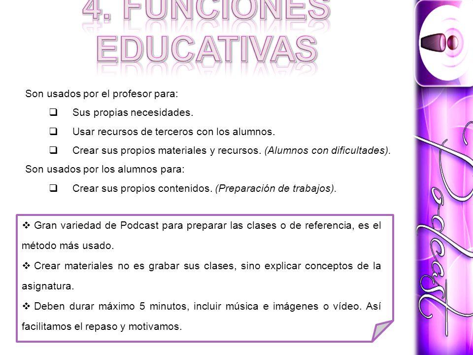 4. FUNCIONES EDUCATIVAS Son usados por el profesor para: