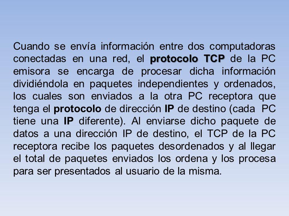 Cuando se envía información entre dos computadoras conectadas en una red, el protocolo TCP de la PC emisora se encarga de procesar dicha información dividiéndola en paquetes independientes y ordenados, los cuales son enviados a la otra PC receptora que tenga el protocolo de dirección IP de destino (cada PC tiene una IP diferente).