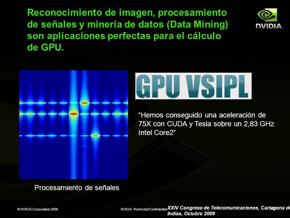 Reconocimiento de imagen, procesamiento de señales y minería de datos (Data Mining) son aplicaciones perfectas para el cálculo de GPU.