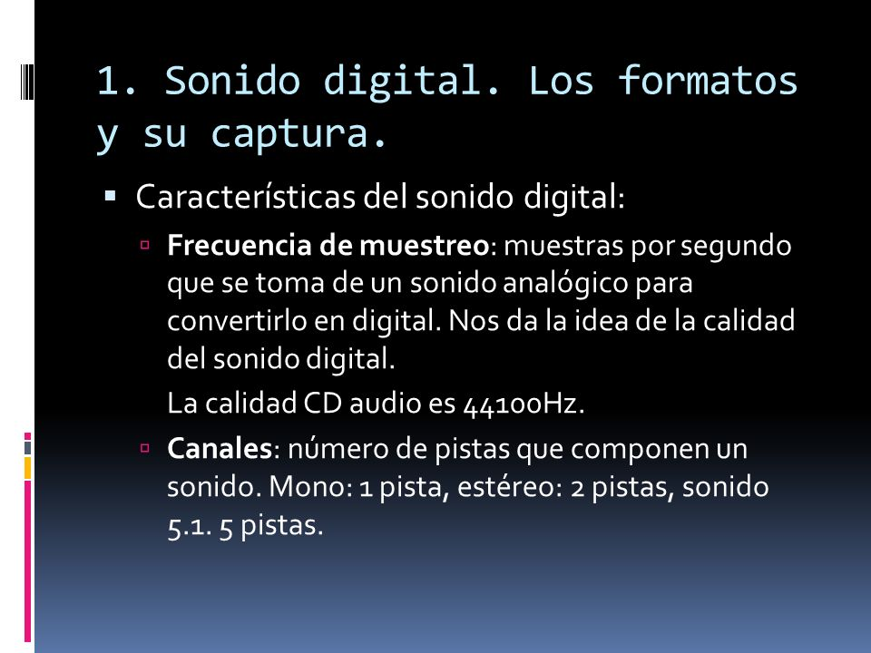 1. Sonido digital. Los formatos y su captura.