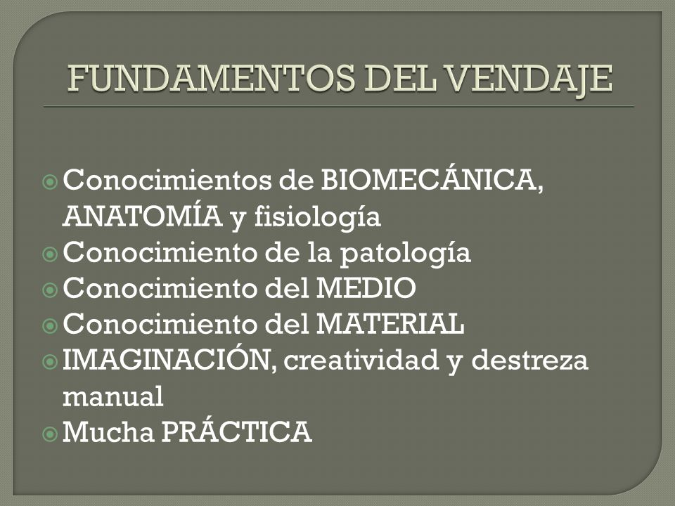 FUNDAMENTOS DEL VENDAJE
