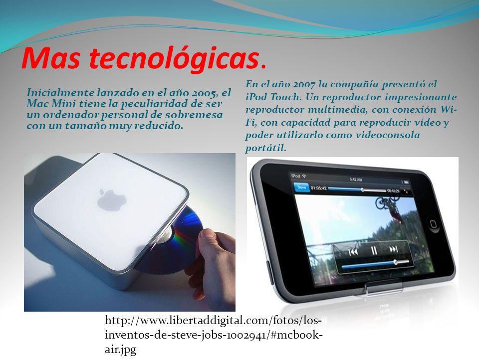 Mas tecnológicas.