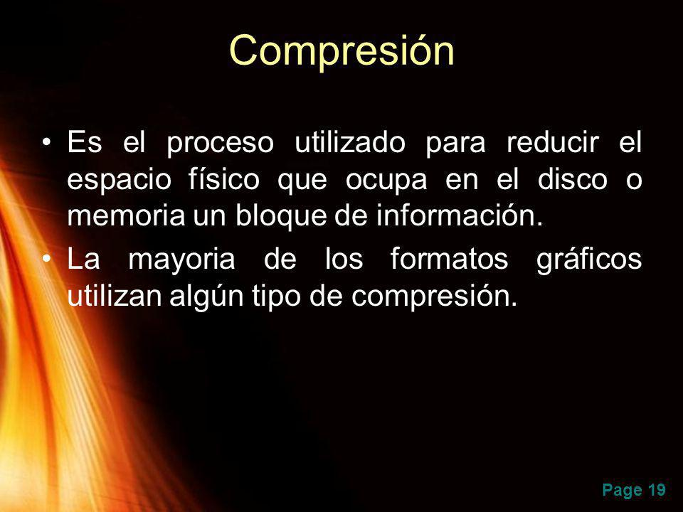 Compresión Es el proceso utilizado para reducir el espacio físico que ocupa en el disco o memoria un bloque de información.