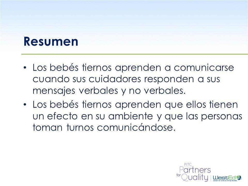 ResumenLos bebés tiernos aprenden a comunicarse cuando sus cuidadores responden a sus mensajes verbales y no verbales.