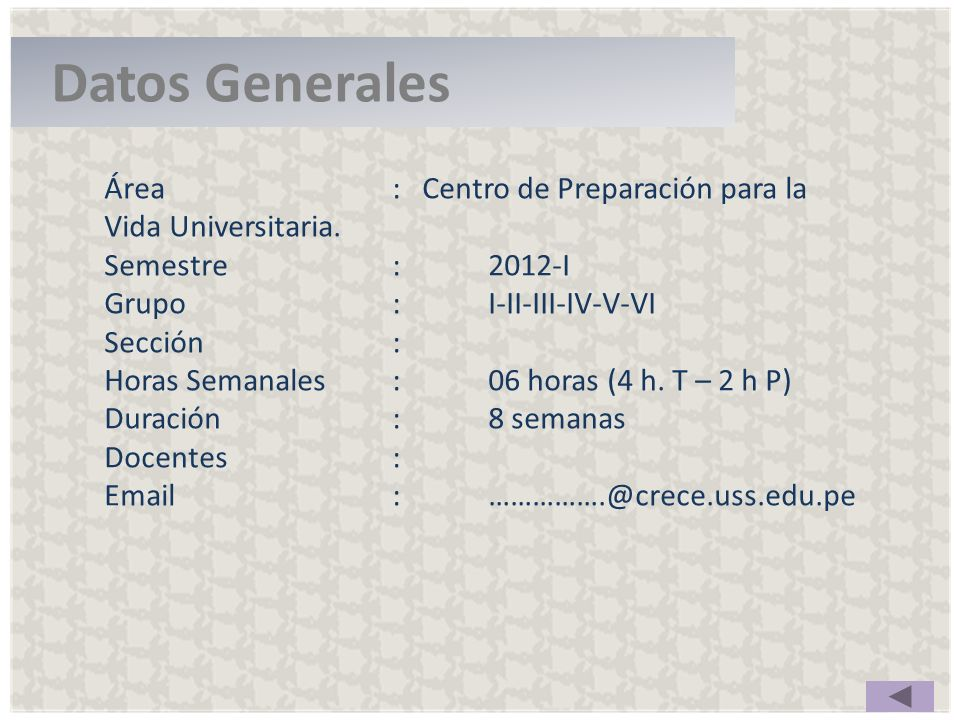 Datos GeneralesÁrea : Centro de Preparación para la Vida Universitaria. Semestre : 2012-I.