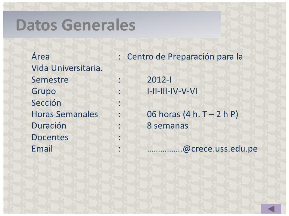 Datos Generales Área : Centro de Preparación para la Vida Universitaria. Semestre : 2012-I.