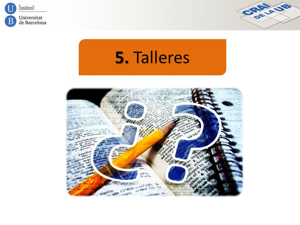 5. Talleres