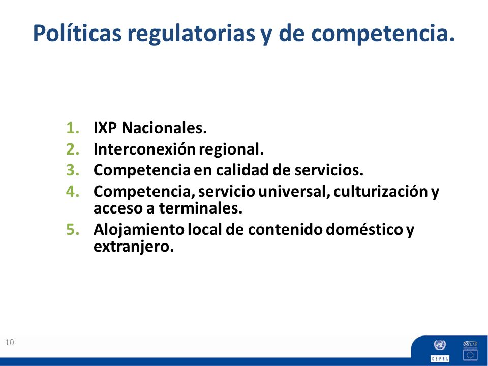 Políticas regulatorias y de competencia.