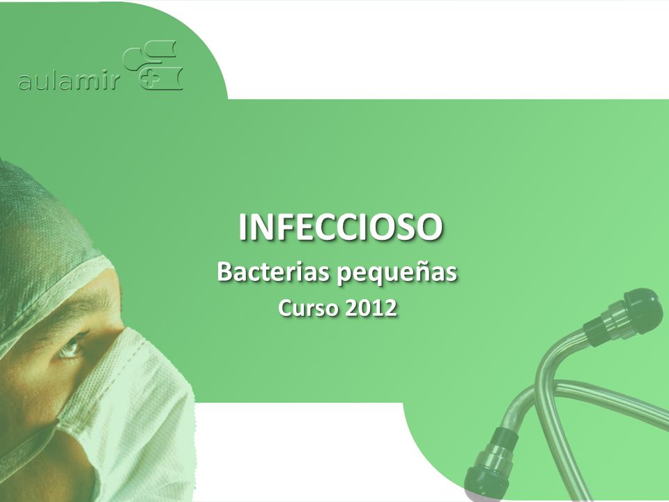 INFECCIOSO Bacterias pequeñas