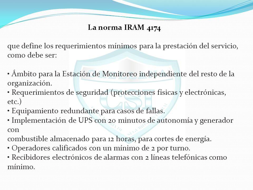 La norma IRAM 4174 que define los requerimientos mínimos para la prestación del servicio, como debe ser: