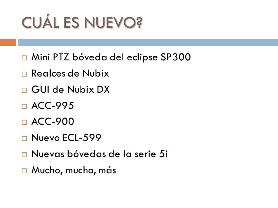 CUÁL ES NUEVO Mini PTZ bóveda del eclipse SP300 Realces de Nubix
