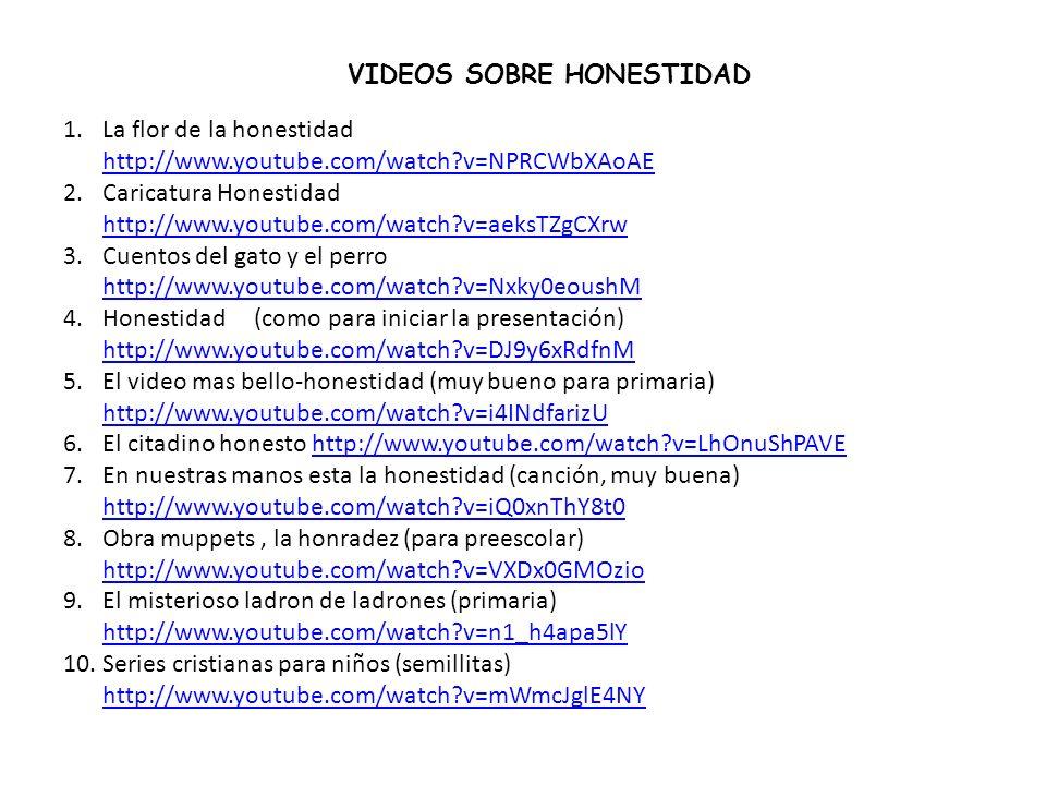 VIDEOS SOBRE HONESTIDAD