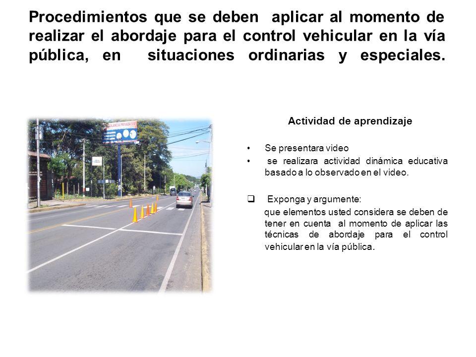 Procedimientos que se deben aplicar al momento de realizar el abordaje para el control vehicular en la vía pública, en situaciones ordinarias y especiales.