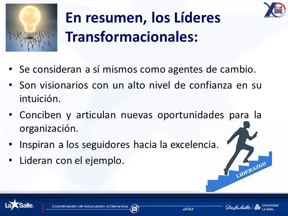 En resumen, los Líderes Transformacionales:
