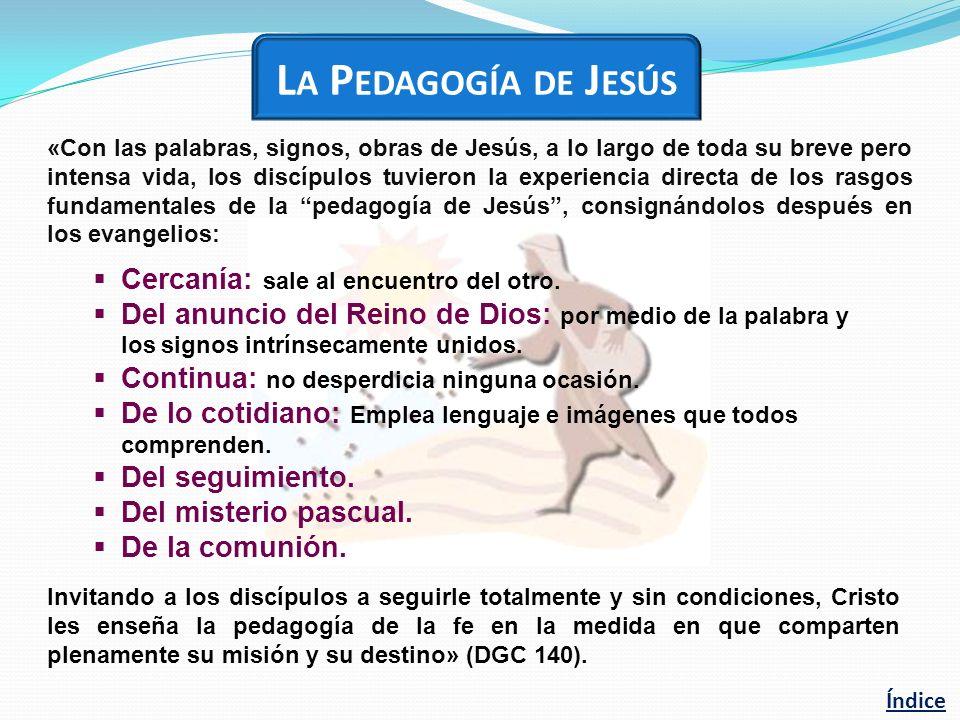 La Pedagogía de Jesús Cercanía: sale al encuentro del otro.