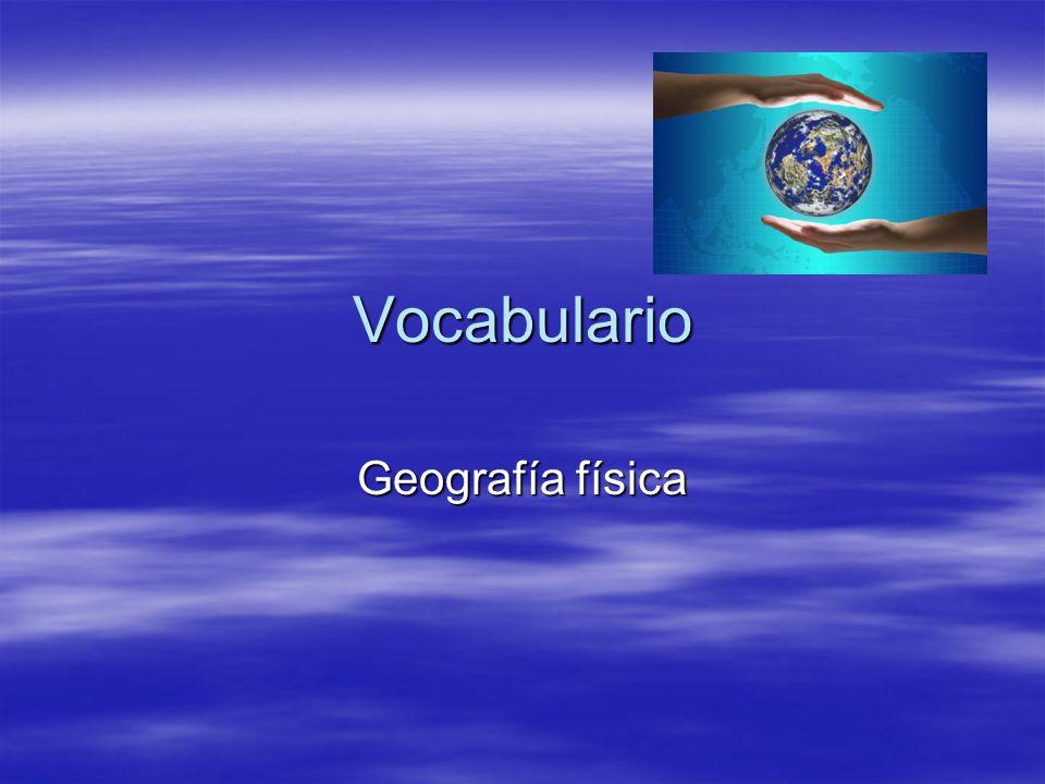 Vocabulario Geografía física