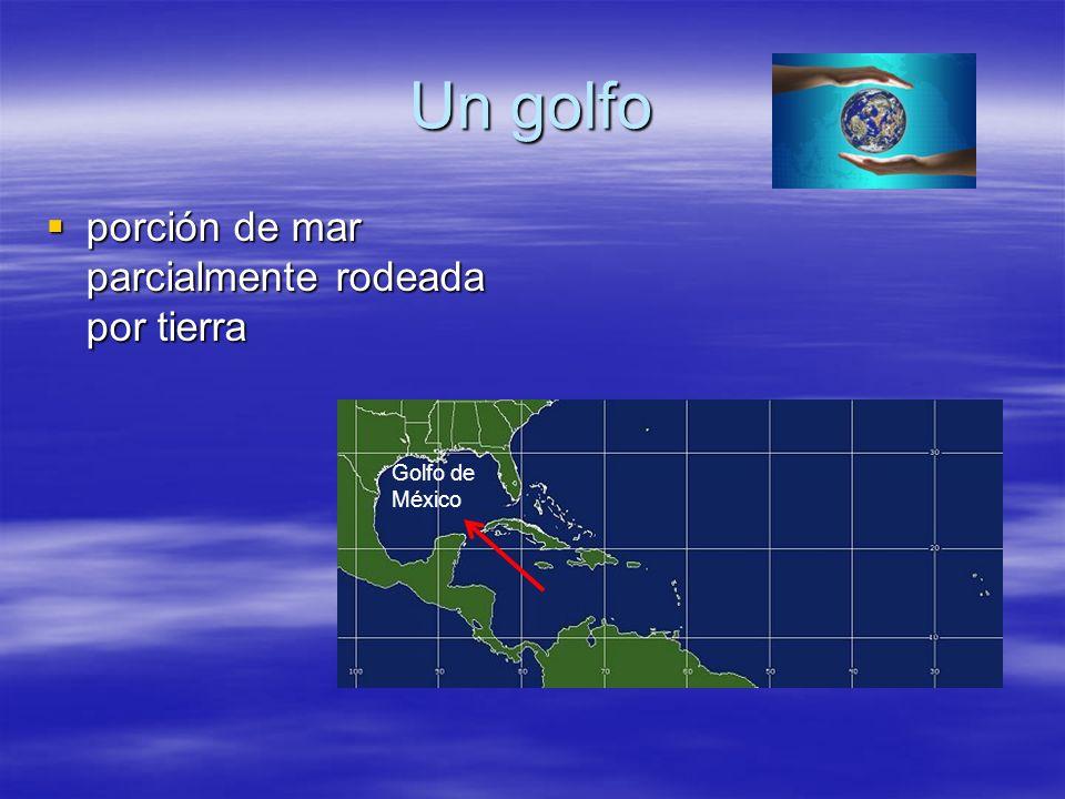 Un golfo porción de mar parcialmente rodeada por tierra