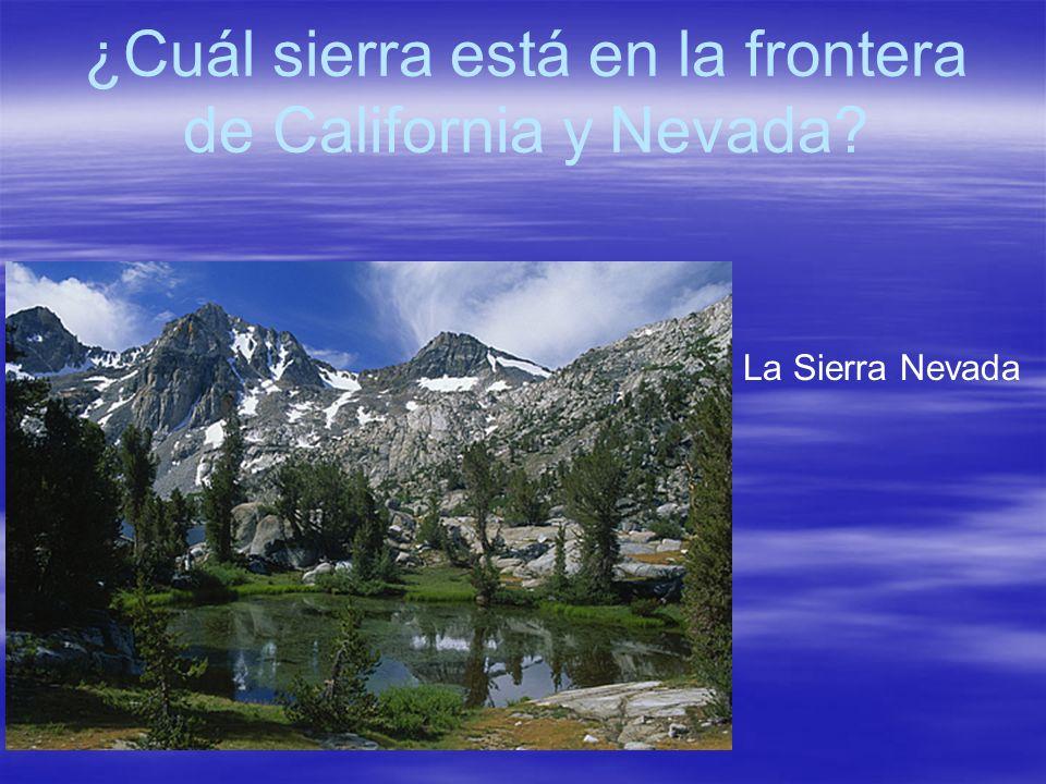 ¿Cuál sierra está en la frontera de California y Nevada