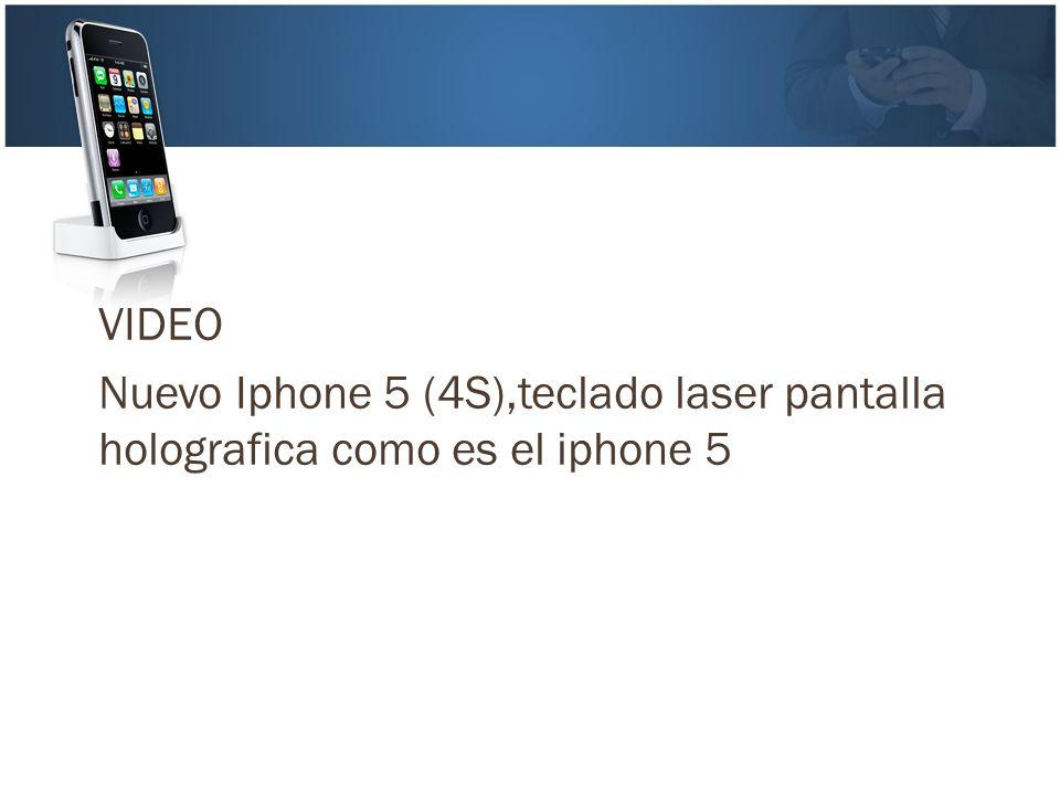 VIDEO Nuevo Iphone 5 (4S),teclado laser pantalla holografica como es el iphone 5