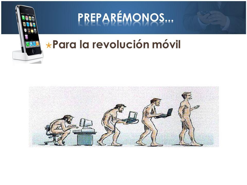 Preparémonos... Para la revolución móvil
