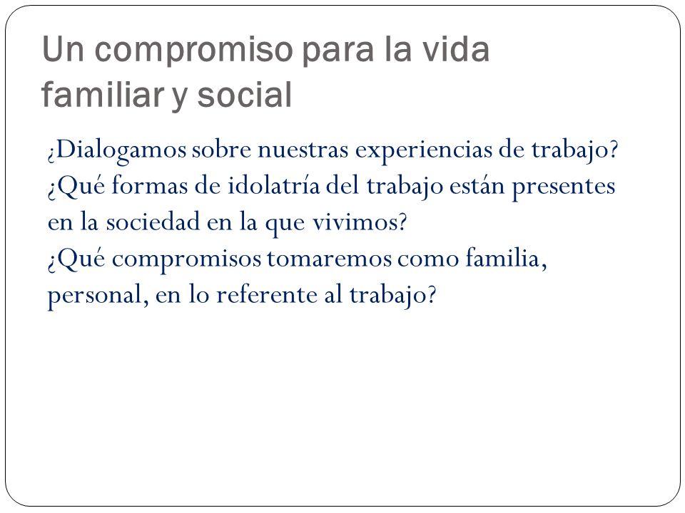 Un compromiso para la vida familiar y social