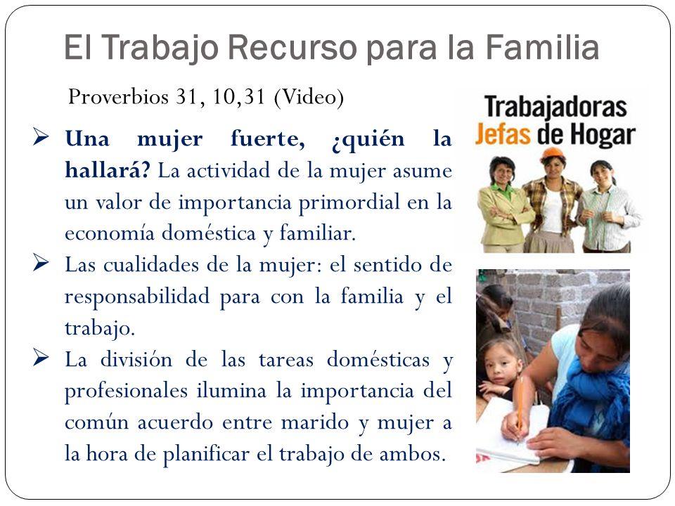 El Trabajo Recurso para la Familia