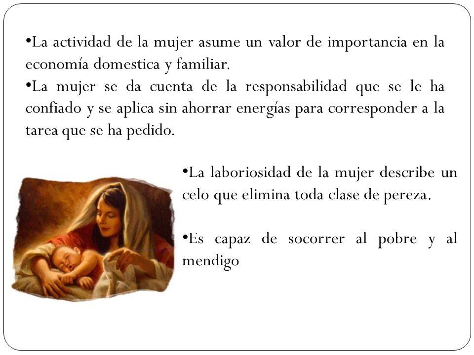 La actividad de la mujer asume un valor de importancia en la economía domestica y familiar.